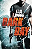 Dark Day: Victor 5 - Thriller (Tom Wood)