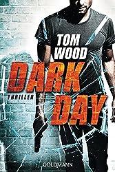 Dark Day: Victor 5 - Thriller (Tom Wood)