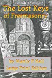 The Lost Keys of Freemasonry: Large Print Edition