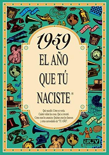 1959 EL AÑO QUE TU NACISTE (El año que tú naciste) por Rosa Collado