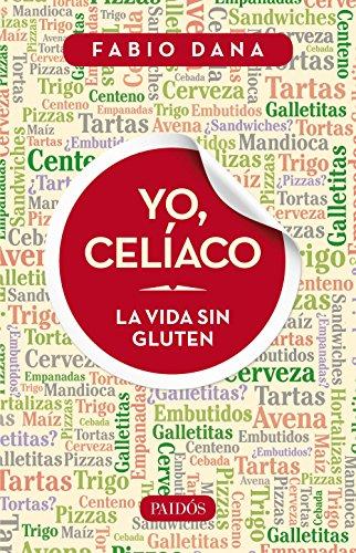 Yo, celíaco: La vida sin gluten eBook: Fabio Dana: Amazon.es ...
