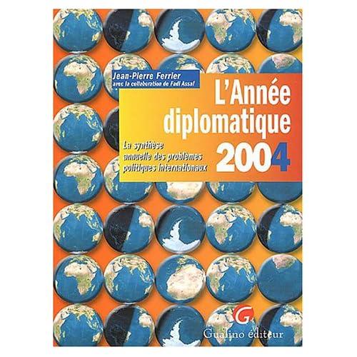L'année diplomatique 2004 : La synthèse annuelle des problèmes politiques internationnaux
