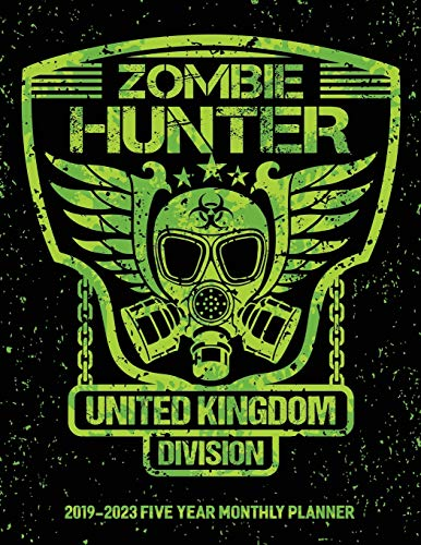 Zombie Hunter United Kingdom Division: 2019-2023 Five Year Calendar and Planner 8.5x11 144 Pages (Coole Halloween-ideen Für 2019)