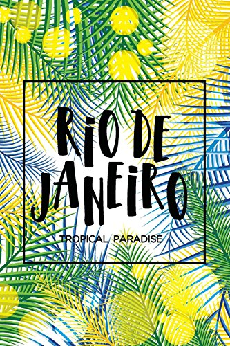 Rio De Janeiro: Tropical Paradise: Travel Book and Trip Planner, Vacation Planner & Checklists, travel planning journal: Volume 3 (Travel Journal Notebook Planner) por Joy M. Port
