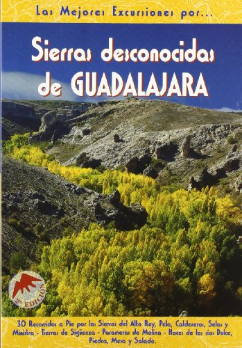 Sierras desconocidas de Guadalajara (Las Mejores Excursiones Por...) por Miguel Ángel Díaz