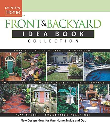 New Front and Backyard Idea Book Collection (Taunton Idea Book)