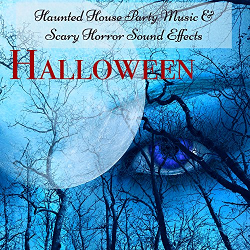 n Haunted House Party Music & Scary Horror Sound Effects, Your Perfect Halloween Night Playlist for Halloween Videos and Background Horror Music of the Night ()