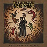 Apocalypse Orchestra: The End Is Nigh (Audio CD)