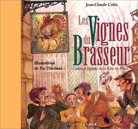 Les Vignes du brasseur : Contes et légendes de la bière en Alsace