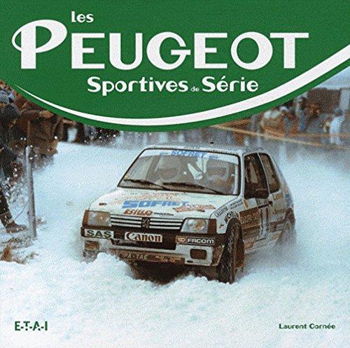 Les Peugeot sportives de série par Laurent Cornée