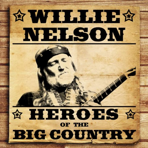 Heroes of the Big Country - Wi...
