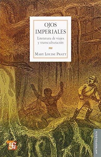 Ojos imperiales. literatura de viajes y transculturacion
