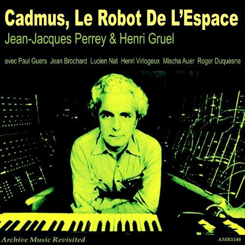 Jean Jacques Perrey Henri Gruel Cadmus Le Robot De LEspace