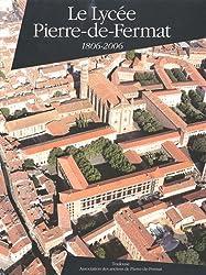 Le Lycée de Pierre-de-Fermat : 1806-2006