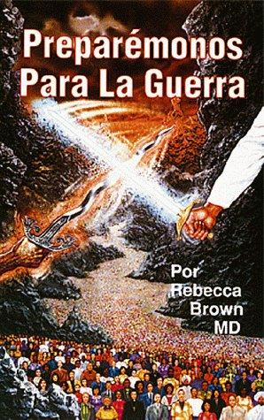 Preparemonos Para La Guerra (Sp-Prepare for War) por Rebecca Brown