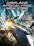 Airplane Apocalypse New York [dt./OV]