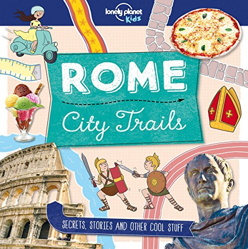 Descargar Libro Rome : City trails de Lonely Planet Kids