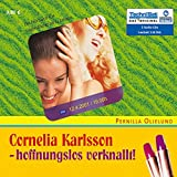 Cornelia Karlsson - Hoffnungslos verknallt