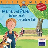 LESEMAUS 37: Mama und Papa haben mich trotzdem lieb: Ein Mutmach-Buch, wenn Eltern sich trennen