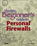 Image de Absolute Beginner's Guide to Personal Firewalls
