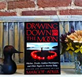 Drawing Down the Moon: Witches, Druids and Goddess Worship by Margot Adler (1-Mar-1987) Paperback