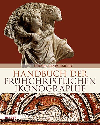 Handbuch der frühchristlichen Ikonographie: 1. bis 7. Jahrhundert