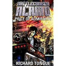 Battlecruiser Alamo: The Price of Admiralty (Battlecruiser Alamo Series Book 1) (English Edition)
