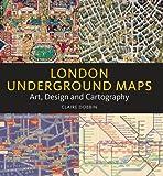 London Underground Maps: Art, Design and Cartography