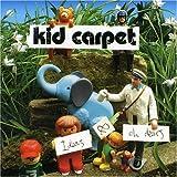 Songtexte von Kid Carpet - Ideas and Oh Dears