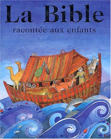 La Bible racontée aux enfants par Murray Watts, Helen Cann