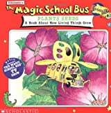 The Magic School Bus Plants Seeds: A Book about How Living Things Grow (Magic School Bus Movie Tie-Ins)