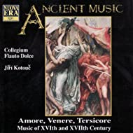 Amore, Venere, Tersicore - Music Of Xvith And Xviith Century