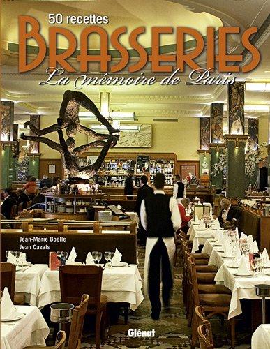 Brasseries : 50 recettes, La mémoire de Paris par Jean-Marie Boëlle