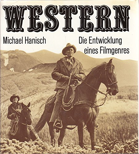 Western- Die Entwicklung eines Filmgenres par Michael Hanisch
