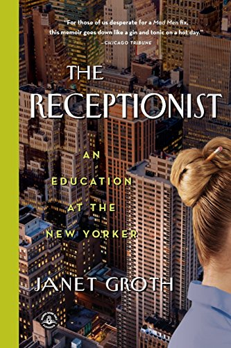 Receptionist : An Education at the New Yorker