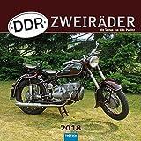 Technikkalender DDR-Zweiräder 2018: Mit Texten von Udo Paulitz -