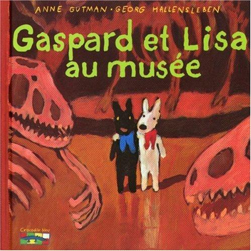 Gaspard et Lisa au musée par Anne Gutman, Georg Hallensleben
