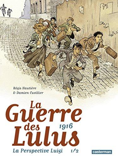 La Guerre des Lulus - 1916 La Perspective Luigi (Tome 1) (French Edition)