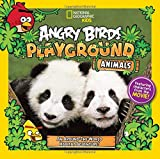 Angry Birds Playground: Animals: An Around-the-World Habitat Adventure (Angry Birds Playground )