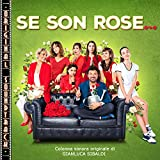 Se son rose (Colonna Sonora Originale)