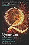 Quantum: Einstein, Bohr and the Great Debate About the Nature of Reality by Manjit Kumar (2009-04-02)