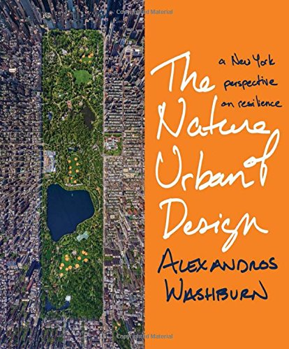 The Nature of Urban Design: A New York Perspective on Resilience