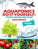 #7: Aquaponics Do-It-Yourself: System, Design and Setup
