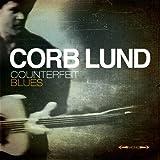 Songtexte von Corb Lund - Counterfeit Blues