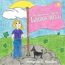 The Adventurous Life of Laura Bell by Katharine E. Hamilton (2010-12-22)