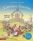 Carmina Burana: Weltliche Ges?nge f?r Soli und Chor von Carl Orff (Musikalisches Bilderbuch mit CD)