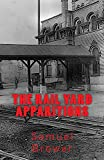 The Rail Yard Apparitions: A Horror Novella