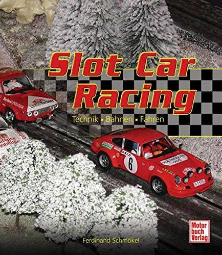 Slot Car Racing: Technik - Bahnen - Fahren (Racing-bücher Car Slot)