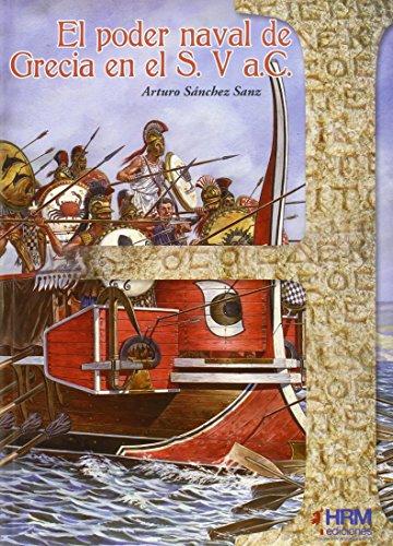 El poder naval de Grecia en el S. V a.C. (H de Historia) por Arturo Sánchez Sanz
