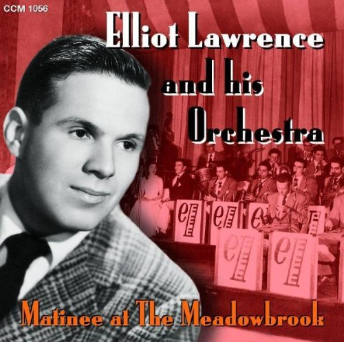 Matinee at the Meadowbrook by Elliot Lawrence & His Orchestra